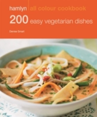 Hamlyn All Colour Cookery: 200 Easy Vegetarian Dishes