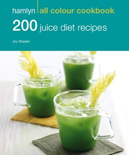 Hamlyn All Colour Cookery: 200 Juice Diet Recipes by Hamlyn (9780600630548) - PaperBack - Cooking Alcohol & Drinks