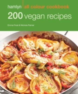 Hamlyn All Colour Cookery: 200 Vegan Recipes