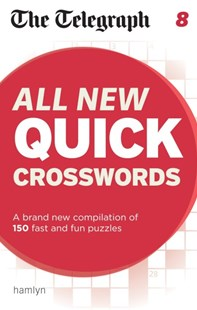 The Telegraph: All New Quick Crosswords 8 by THE TELEGRAPH MEDIA GROUP (9780600631118) - PaperBack - Craft & Hobbies Puzzles & Games