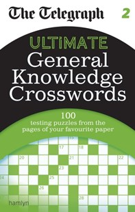 The Telegraph: Ultimate General Knowledge Crosswords 2 by THE TELEGRAPH MEDIA GROUP (9780600631125) - PaperBack - Craft & Hobbies Puzzles & Games