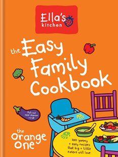Ella's Kitchen: The Easy Family Cookbook by Ella's Kitchen (9780600631859) - HardCover - Cooking Health & Diet