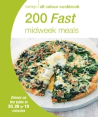 Hamlyn All Colour Cookery: 200 Fast Midweek Meals