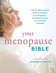 Your Menopause Bible by Robin N. Phillips (9780600632566) - PaperBack - Health & Wellbeing General Health