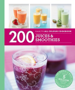 Hamlyn All Colour Cookery: 200 Juices & Smoothies by Hamlyn (9780600633303) - PaperBack - Cooking Alcohol & Drinks