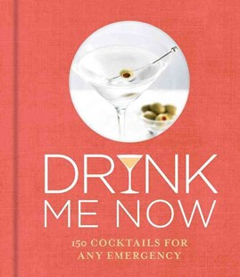 Drink Me Now: Cocktails by Hamlyn (9780600633662) - HardCover - Cooking Alcohol & Drinks