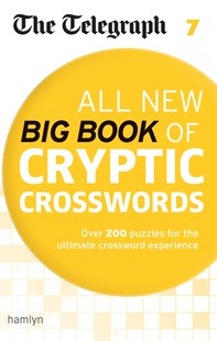 The Telegraph All New Big Book of Cryptic Crosswords 7 by THE TELEGRAPH MEDIA GROUP (9780600634430) - PaperBack - Craft & Hobbies Puzzles & Games