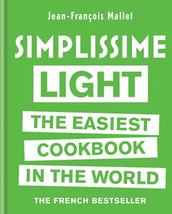 Simplissime Light The Easiest Cookbook in the World by Jean-Fran ois Mallet (9780600634768) - HardCover - Cooking European