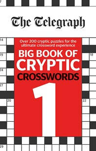 The Telegraph Big Book of Cryptic Crosswords 1 by THE TELEGRAPH MEDIA GROUP (9780600635192) - PaperBack - Craft & Hobbies Puzzles & Games