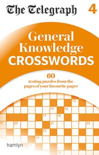 The Telegraph: General Knowledge Crosswords 4 by THE TELEGRAPH MEDIA GROUP (9780600635291) - PaperBack - Craft & Hobbies Puzzles & Games