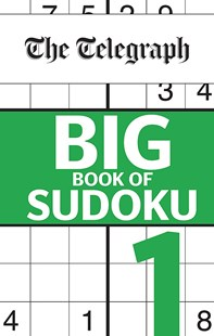 The Telegraph Big Book of Sudokus 1 by THE TELEGRAPH MEDIA GROUP (9780600635604) - PaperBack - Craft & Hobbies Puzzles & Games