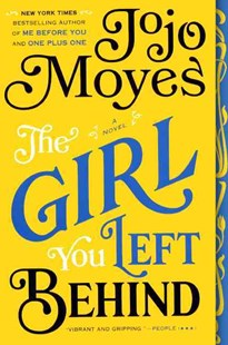 The Girl You Left Behind by Jojo Moyes (9780606356749) - HardCover - Modern & Contemporary Fiction General Fiction
