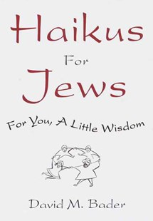 Haikus for Jews by David M. Bader, David M. Bader (9780609605028) - HardCover - Humour Jokes & Riddles