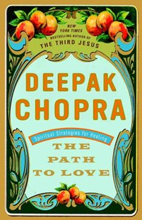 The Path to Love by Deepak Chopra (9780609801352) - PaperBack - Family & Relationships Relationships