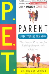 Parent Effectiveness Training by Thomas Gordon, Thomas Gordon (9780609806937) - PaperBack - Family & Relationships Parenting