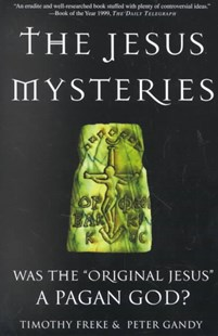 The Jesus Mysteries by Freke, Timothy/ Gandy, Peter, Timothy Freke, Peter Gandy (9780609807989) - PaperBack - Religion & Spirituality Christianity