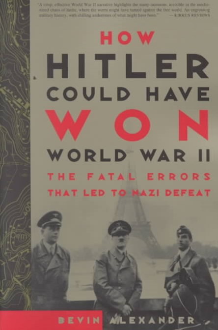 How Hitler Could Have Won Wwii