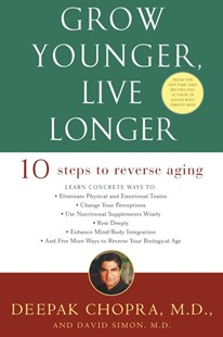 Grow Younger, Live Longer by Deepak Chopra, Deepak Chopra (9780609810088) - PaperBack - Family & Relationships Aging and Eldercare