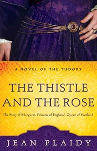 The Thistle and the Rose by Jean Plaidy (9780609810224) - PaperBack - Historical fiction