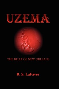 Uzema, The Belle of New Orleans by R. LaFaverS. (9780615136769) - PaperBack - Fantasy