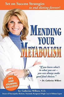Mending Your Metabolism by Catherine Wilbert (9780615181868) - PaperBack - Health & Wellbeing Diet & Nutrition