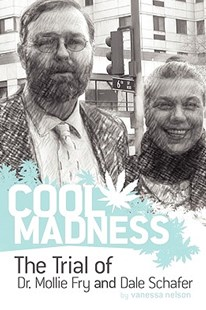 COOL MADNESS, The Trial of Dr. Mollie Fry and Dale Schafer by Vanessa Nelson (9780615256047) - PaperBack - Reference Law