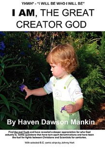 I Am, the Great Creator God by Haven Dawson Mankin (9780615368863) - PaperBack - Religion & Spirituality Christianity