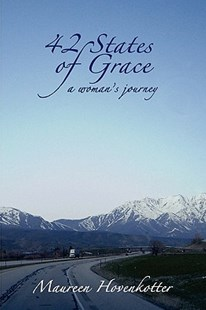 42 States of Grace by Maureen Hovenkotter (9780615371627) - PaperBack - Religion & Spirituality