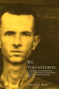 We Volunteered. by Timothy C. Ruse (9780615393636) - PaperBack - History