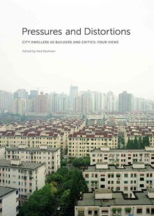 Pressures and Distortions: City Dwellers as Builders and Critics,  Four Views by RAFAEL VINOLY ARCHITECTS, Ned Kaufman (9780615412702) - HardCover - Art & Architecture Architecture