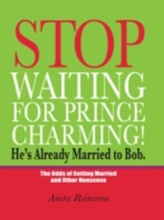 Stop Waiting for Prince Charming! He