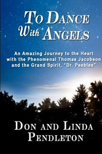 To Dance With Angels by Don Pendleton, Linda Pendleton (9780615520285) - PaperBack - Religion & Spirituality New Age