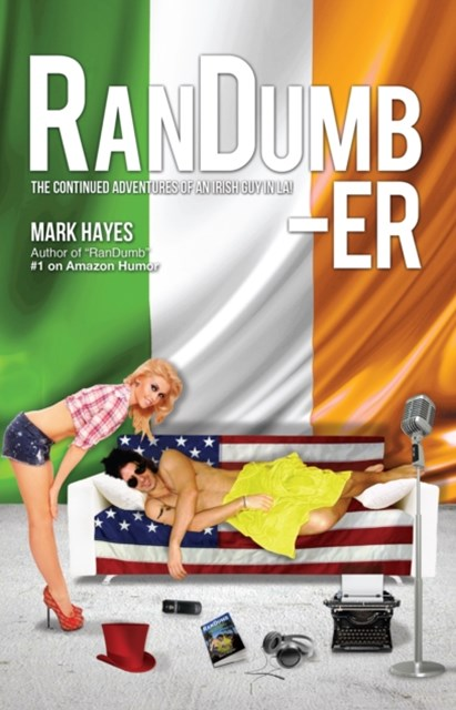 RanDumb-er: The Continued Adventures of an Irish Guy in LA!