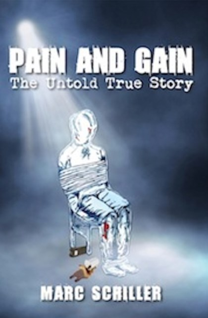 Pain and Gain: The Untold True Story