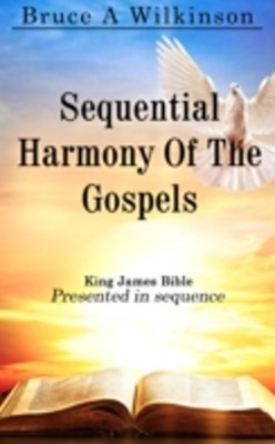 Sequential Harmony Of The Gospels