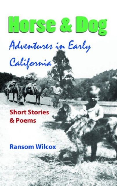 Horse & Dog Adventures in Early California