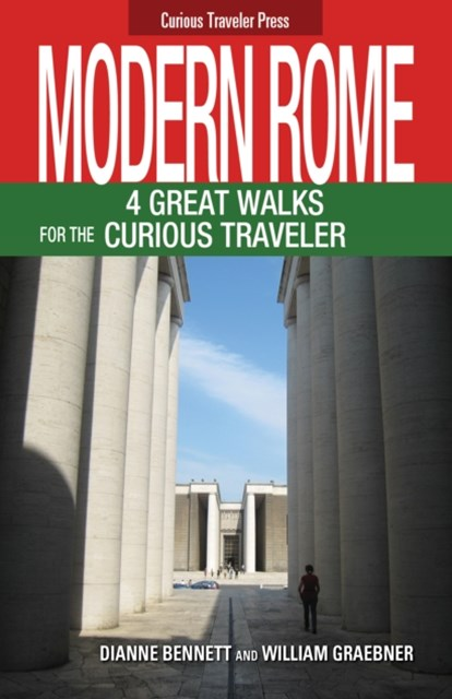 Modern Rome, 4 Great Walks for the Curious Traveler