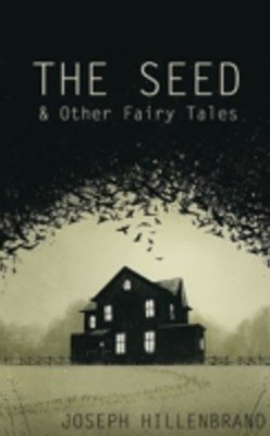 Seed & Other Fairy Tales