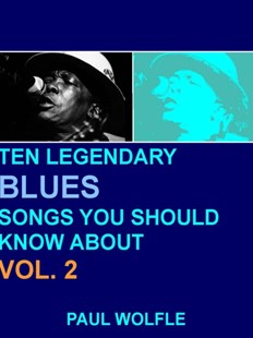 (ebook) Ten Legendary Blues Songs You Should Know About: Vol. 2 - Entertainment Music General