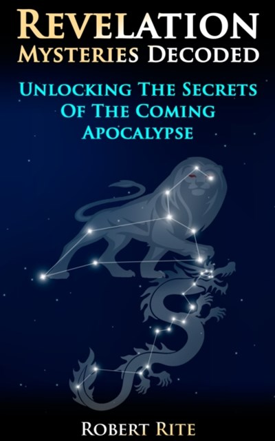 (ebook) Revelation Mysteries Decoded: Unlocking the Secrets of the Coming Apocalypse