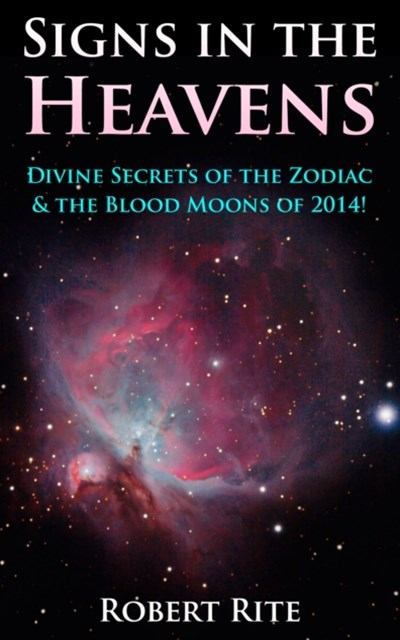 (ebook) Signs in the Heavens: Divine Secrets of the Zodiac & the Blood Moons of 2014!