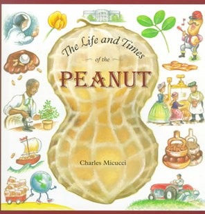 Life and Times of the Peanut by MICUCCI CHARLES, Charles Micucci (9780618033140) - PaperBack - Non-Fiction