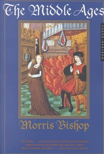 Middle Ages by BISHOP MORRIS, Morris Bishop (9780618057030) - PaperBack - History Ancient & Medieval History