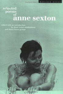 Selected Poems of Anne Sexton by Anne Sexton, Anne Sexton, Diana Hume George, Diane Wood Middlebrook, Linda Gray Sexton (9780618057047) - PaperBack - Poetry & Drama Poetry