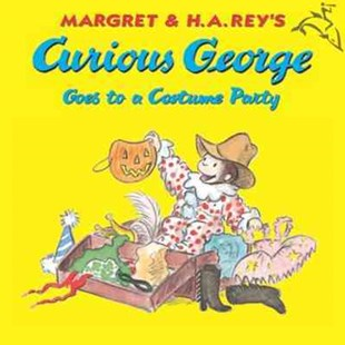 Curious George Goes to a Costume Party by REY H.A., Margret Rey, H. A. Rey, Martha Weston (9780618065691) - PaperBack - Children's Fiction Intermediate (5-7)