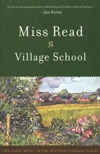 Village School by Miss Read, Miss Read, John S. Goodall (9780618127023) - PaperBack - Modern & Contemporary Fiction General Fiction