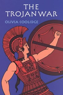 Trojan War by COOLIDGE OLIVIA, Olivia E. Coolidge, Edouard Sandoz (9780618154289) - PaperBack - Young Adult Contemporary