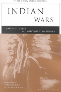 Indian Wars by UTLEY ROBERT, Robert M. Utley, Wilcomb E. Washburn (9780618154647) - PaperBack - History North America