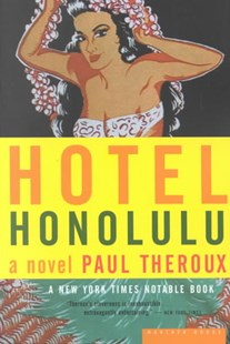 Hotel Honolulu by Theroux, Paul, Paul Theroux (9780618219155) - PaperBack - Modern & Contemporary Fiction General Fiction