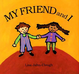 My Friend and I by JAHN-CLOUGH LISA (9780618391080) - PaperBack - Children's Fiction Intermediate (5-7)